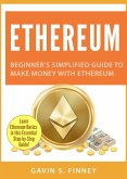 Ethereum: Beginner's Simplified Guide to Make Money with Ethereum (Ethereum Investing Series, #1) (eBook, ePUB)