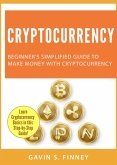 Cryptocurrency: Beginner's Simplified Guide to Make Money with Cryptocurrency (Cryptocurrency Investing Series, #1) (eBook, ePUB)