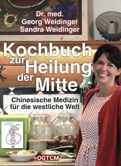 Kochbuch zur Heilung der Mitte - Weidinger, Georg; Weidinger, Sandra