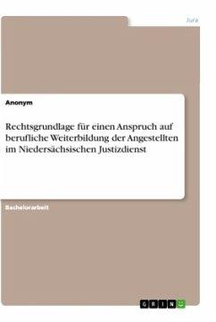 Rechtsgrundlage für einen Anspruch auf berufliche Weiterbildung der Angestellten im Niedersächsischen Justizdienst - Anonym