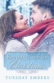 Keeping Cole for Christmas (eBook, ePUB)