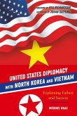 United States Diplomacy with North Korea and Vietnam