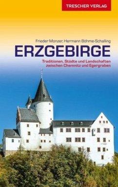 Reiseführer Erzgebirge - Monzer, Frieder; Böhme-Schalling, Hermann