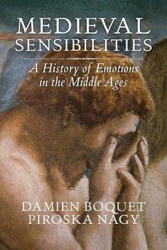 Medieval Sensibilities (eBook, ePUB) - Boquet, Damien; Nagy, Piroska