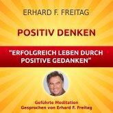 Positiv denken - Erfolgreich leben durch positive Gedanken (MP3-Download)