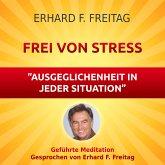 Frei von Stress - Ausgeglichenheit in jeder Situation (MP3-Download)