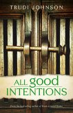 All Good Intentions (eBook, ePUB)