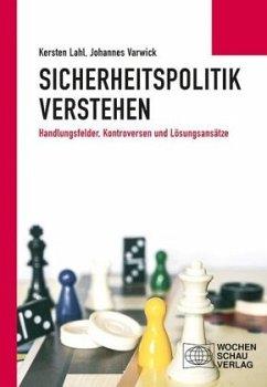 Sicherheitspolitik verstehen - Lahl, Kersten; Varwick, Johannes