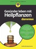 Gesünder leben mit Heilpflanzen für Dummies (eBook, ePUB)