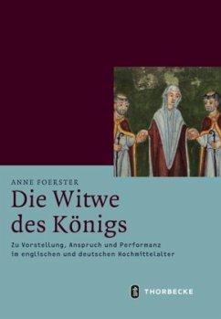 Die Witwe des Königs - Foerster, Anne