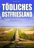 Tödliches Ostfriesland. Ostfrieslandkrimi (eBook, ePUB)