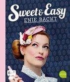 Sweet and Easy - Enie backt: Rezepte zum Fest fürs ganze Jahr (eBook, ePUB)