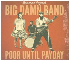 Poor Until Payday - Reverend Peyton'S Big Damn Band,The