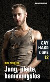 Gay Hardcore 12: Jung, pleite, hemmungslos (eBook, ePUB)