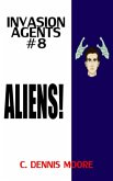 Invasion Agents #8: Aliens! (eBook, ePUB)