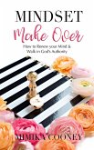Mindset Make-Over: How to Renew your Mind and Walk in God's Authority (eBook, ePUB)