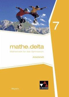 mathe.delta 7 Arbeitsheft Gymnasium Bayern - Eisentraut, Franz;Leeb, Petra