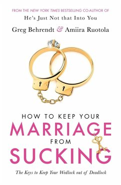 How To Keep Your Marriage From Sucking (eBook, ePUB) - Behrendt, Greg; Ruotola, Amiira