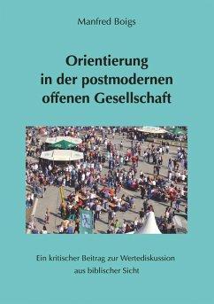 Orientierung in der postmodernen offenen Gesellschaft