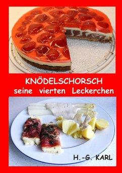 Knödelschorsch seine vierten Leckerchen (eBook, ePUB) - Karl, Hans-Georg