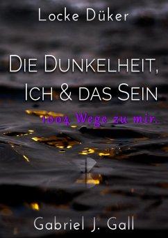 Die Dunkelheit, Ich & das Sein (eBook, ePUB)