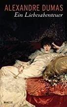 Ein Liebesabenteuer (Restauflage) - Dumas, Alexandre, d. Ält.