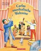 Carlas musikalische Weltreise, m. Audio-CD (Restauflage)
