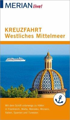 MERIAN live! Reiseführer Kreuzfahrt westliches Mittelmeer - Wolandt, Holger