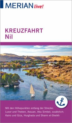 MERIAN live! Reiseführer Kreuzfahrt Nil. Von Lu...