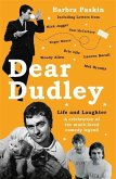 Dear Dudley: Life and Laughter: A Celebration of the Much-Loved Comedy Legend