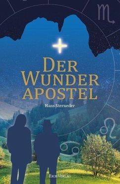 Der Wunderapostel - Sterneder, Hans
