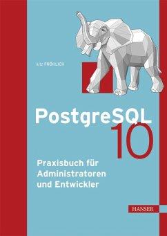 PostgreSQL 10 (eBook, PDF) - Fröhlich, Lutz