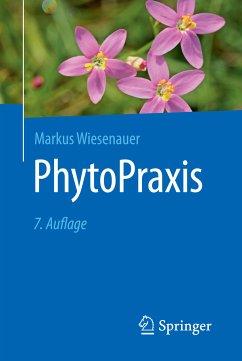 PhytoPraxis (eBook, PDF) - Wiesenauer, Markus