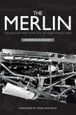 The Merlin: The Engine That Won the Second World War