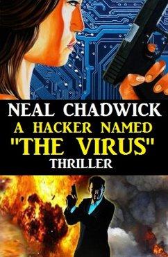 A Hacker Named The Virus (eBook, ePUB)