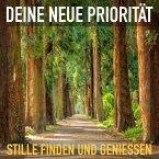 Deine neue Priorität: Stille finden und genießen (MP3-Download)