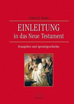 Einleitung in das Neue Testament - Evangelien und Apostelgeschichte (eBook, PDF) - Baum, Armin D.