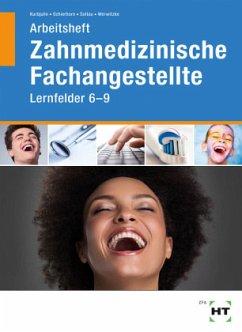 Arbeitsheft 2 Zahnmedizinische Fachangestellte - Kurbjuhn, Stefan; Schierhorn, Monika; Soltau, Eike; Werwitzke, Sabine