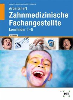Arbeitsheft mit eingetragenen Lösungen Zahnmedizinische Fachangestellte - Kurbjuhn, Stefan; Schierhorn, Monika; Soltau, Eike; Werwitzke, Sabine
