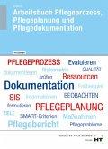 Arbeitsbuch mit eingetragenen Lösungen Arbeitsbuch Pflegeprozess, Pflegeplanung und Pflegedokumentation