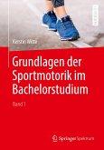 Grundlagen der Sportmotorik im Bachelorstudium (Band 1)