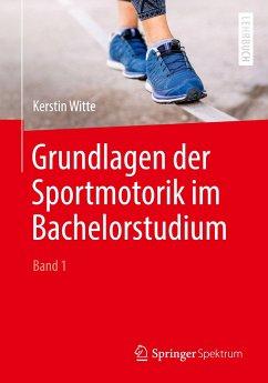 Grundlagen der Sportmotorik im Bachelorstudium (Band 1) - Witte, Kerstin