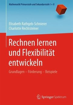 Rechnen lernen und Flexibilität entwickeln - Rathgeb-Schnierer, Elisabeth; Rechtsteiner, Charlotte