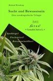 Sucht und Bewusstsein / Eine autobiografische Trilogie