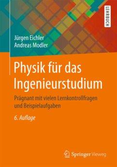 Physik für das Ingenieurstudium - Eichler, Jürgen; Modler, Andreas