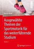 Ausgewählte Themen der Sportmotorik für das weiterführende Studium (Band 2)