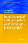 Group Sequential and Confirmatory Adaptive Designs in Clinical Trials