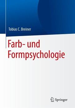 Farb- und Formpsychologie - Breiner, Tobias C.
