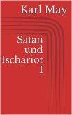 Satan und Ischariot I (eBook, ePUB)