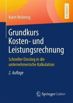Grundkurs Kosten- und Leistungsrechnung - Nickenig, Karin